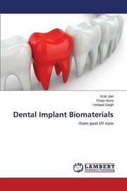 Dental Implant Biomaterials by Jain Krati