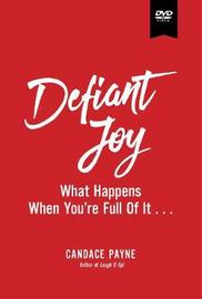 Defiant Joy Study Guide with DVD by Candace Payne