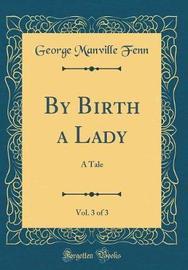 By Birth a Lady, Vol. 3 of 3 by George Manville Fenn image