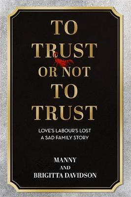 To Trust Or Not To Trust by Manny & Brigitta Davidson