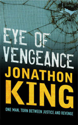 Eye Of Vengeance by Jonathon King