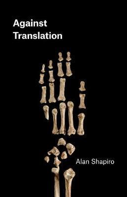 Against Translation by Alan Shapiro image