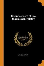 Reminiscences of Leo Nikolaevich Tolstoy by Maksim Gorky