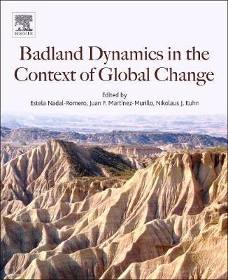 Badlands Dynamics in a Context of Global Change by Nikolaus Kuhn