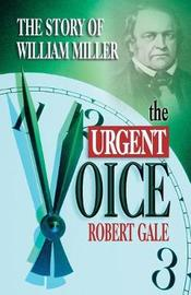 The Urgent Voice by Robert Gale