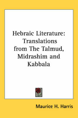 Hebraic Literature: Translations from The Talmud, Midrashim and Kabbala image