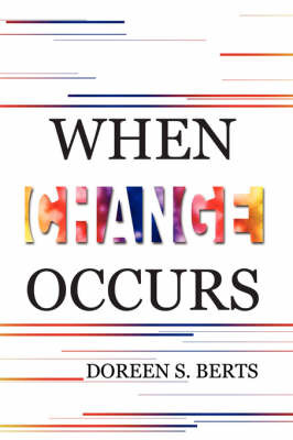 When Change Occurs by Doreen S. Berts image