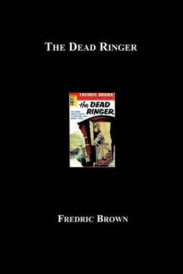The Dead Ringer by Fredric Brown image