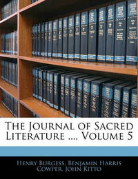 The Journal of Sacred Literature ..., Volume 5 by Benjamin Harris Cowper