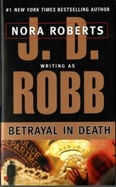 Betrayal in Death (In Death #13) (US Ed.) by J.D Robb