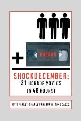 Shockdecember: 21 Horror Movies in 48 Hours! by Charles Roxburgh image