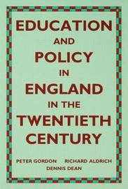 Education and Policy in England in the Twentieth Century by Richard Aldrich image