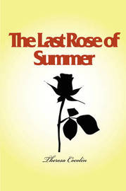 The Last Rose of Summer by Theresa Cocolin image