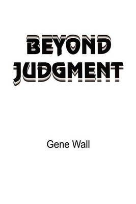 Beyond Judgment by Gene Wall