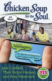 Chicken Soup for the Soul: Just for Teenagers by Jack Canfield