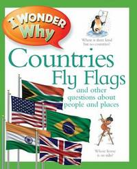 I Wonder Why Countries Fly Flags by Philip Steele