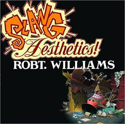 Slang Aesthetics by Robert Williams