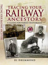 Tracing Your Railway Ancestors by Di Drummond image
