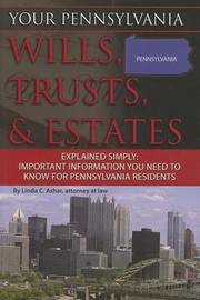 Your Pennsylvania Wills, Trusts, & Estates Explained Simply by Linda C Ashar image
