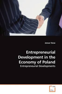 Entrepreneurial Development in the Economy of Poland by Janusz Tanas image