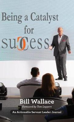 Being a Catalyst for Success by Bill Wallace image