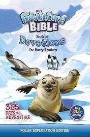 NIrV Adventure Bible Book of Devotions for Early Readers: Polar Exploration Edition by Zondervan