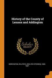 History of the County of Lennox and Addington by Walter S 1860-1947 Herrington