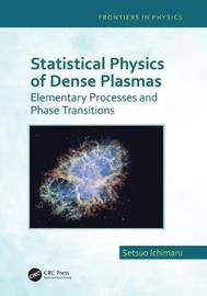 Statistical Physics of Dense Plasmas by Setsuo Ichimaru