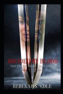 Divided by Blood by Rebekah S Cole