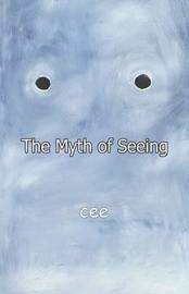 The Myth of Seeing by cee image