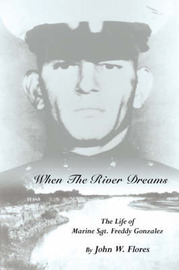 When The River Dreams by John, W. Flores image