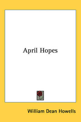 April Hopes by William Dean Howells image