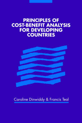 Principles of Cost-Benefit Analysis for Developing Countries by Caroline L. Dinwiddy