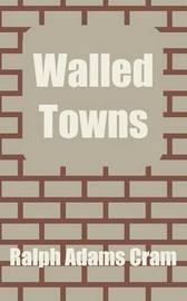 Walled Towns by Ralph Adams Cram image