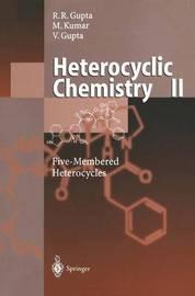 Heterocyclic Chemistry by Radha Raman Gupta