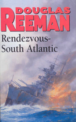 Rendezvous - South Atlantic by Douglas Reeman