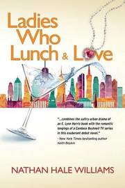 Ladies Who Lunch & Love by Nathan Hale Williams