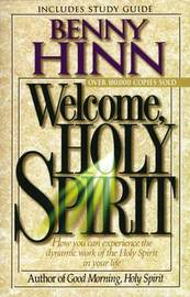 Welcome, Holy Spirit by Benny Hinn