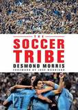 The Soccer Tribe by Desmond Morris