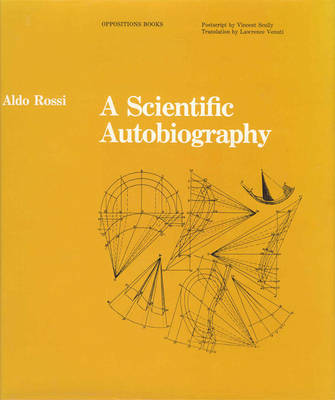A Scientific Autobiography by Aldo Rossi
