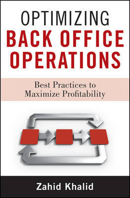 Optimizing Back Office Operations by Zahid Khalid