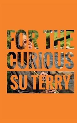 For the Curious by Su Terry image