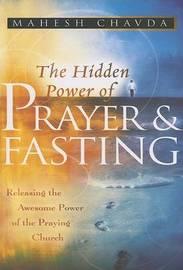 Hidden Power of Prayer and Fasting by Mahesh Chavda