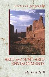 Access to Geography: Arid and Semi Arid Environments by Michael Hill image