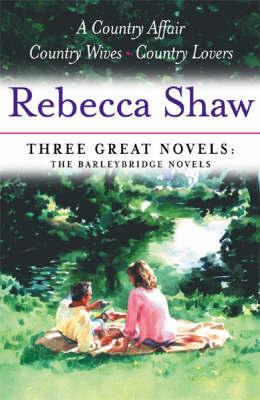 Three Great Novels by Rebecca Shaw