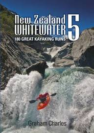 New Zealand's Whitewater 5th Ed by Graham Charles