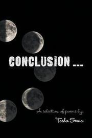 Conclusion . . . by Tasha Serna