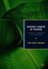 Servant-Leaders in Training by John Henry Horsman