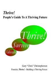 """Thrive! - People's Guide to a Thriving Future by Gary """"Chris"""" Christopherson"""