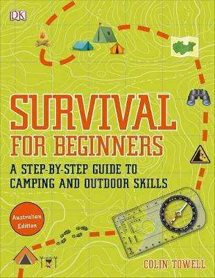 Survival For Beginners by DK Australia